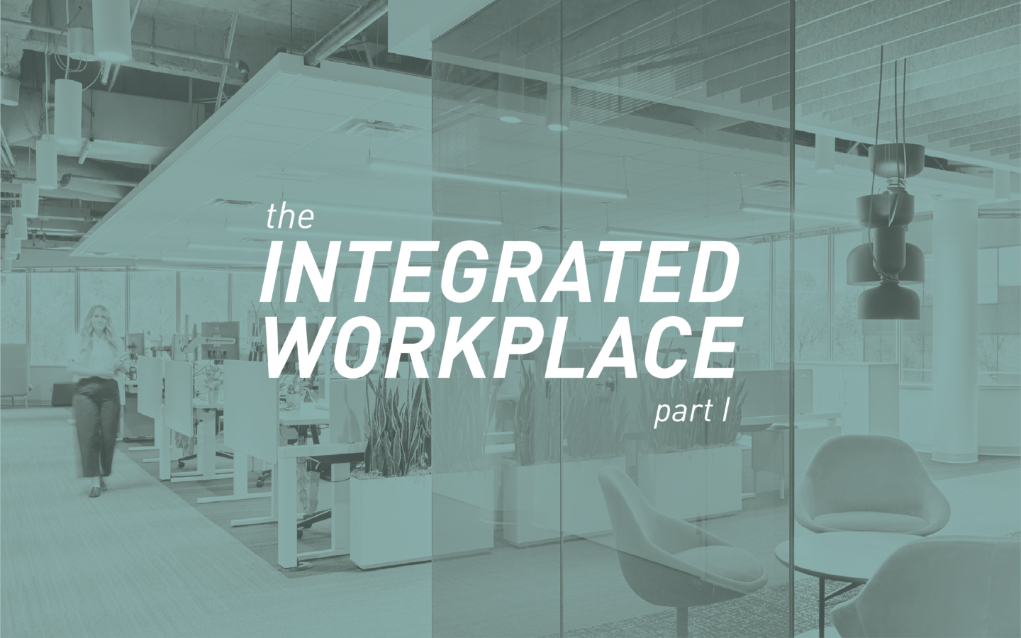 The Integrated Workplace