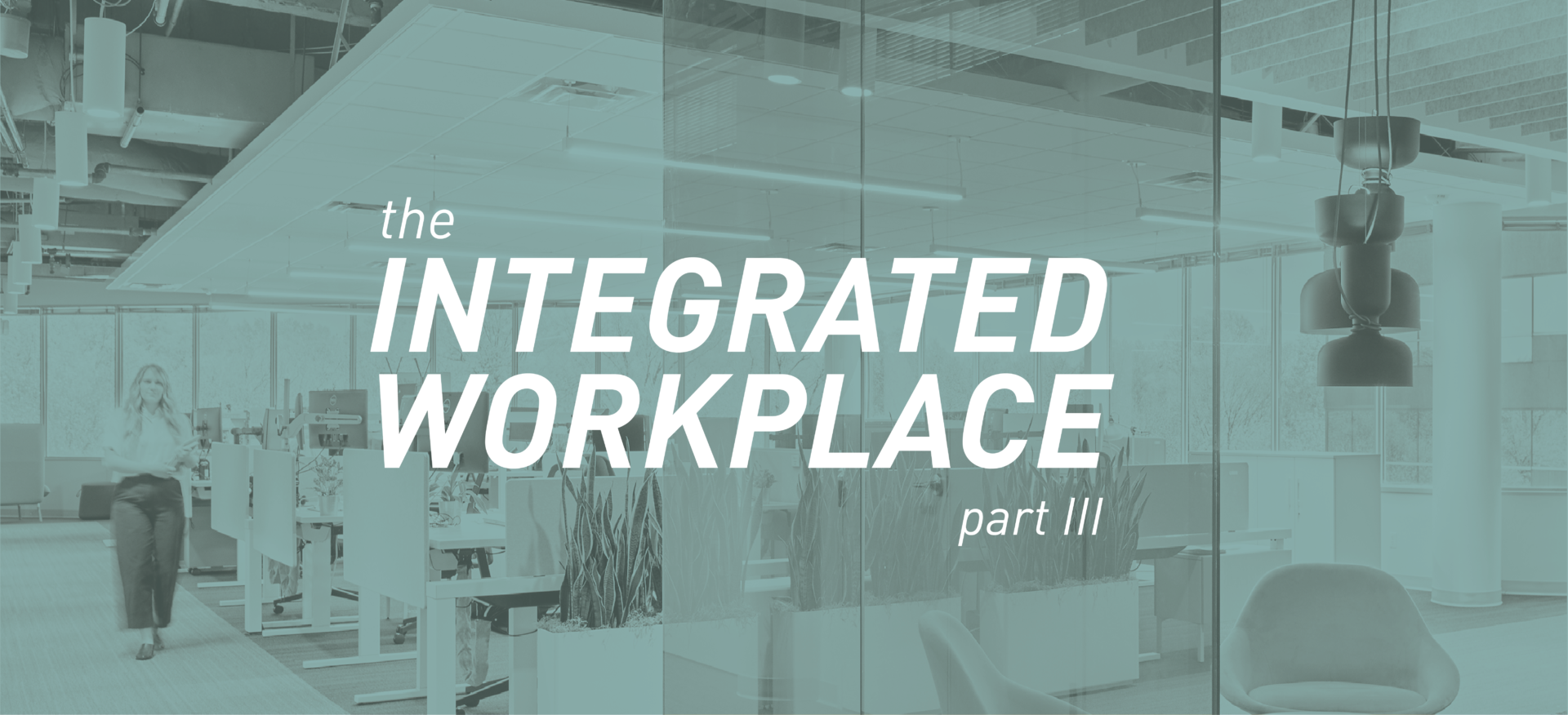 Integrated Workplace